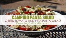 Greek Tomato And Feta Camping Pasta Salad Recipe. This is a great make-ahead camping recipe that is a cool side dish or can easily become a main meal by just adding a few grilled chicken strips! Camping Salads, Camping Food Make Ahead, Make Ahead Salads, Camping Recipes, Fun Easy Recipes, Easy Salad Recipes, Feta Pasta, Pasta Salad, Grilled Chicken Strips
