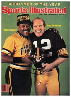 """Willie Stargell of the Pittsburgh Pirates & Terry Bradshaw of the Pittsburgh Steelers - 1979 """"Sports Illustrated"""" Sportsmen of the Year Pittsburgh Pirates Baseball, Pittsburgh Steelers Football, Go Steelers, Pittsburgh Sports, Steelers Stuff, Dallas Cowboys, Steelers Helmet, Pittsburgh City, But Football"""