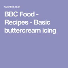 BBC Food - Recipes - Basic buttercream icing