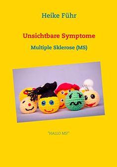 Unsichtbare Symptome: Multiple Sklerose (MS) - http://kostenlose-ebooks.1pic4u.com/2015/02/08/unsichtbare-symptome-multiple-sklerose-ms/