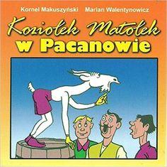 Koziolek Matolek w Pacanowie: Makuszyski Kornel Walentynowicz Marian: 9788372722928: Amazon.com: Books