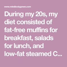 During my my diet consisted of fat-free muffins for breakfast, salads for lunch, and low-fat. Core Strength Training, Natural Home Remedies, Chinese Food, Muffins, Fat, Bones, Lunch, Salads, Meals