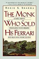The Monk Who Sold His Ferrari: A Fable About Fulfilling Your Dream