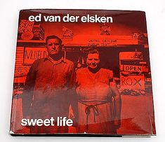 Sweet Life - Ed van der Elsken -1966 A celebration of life in black and white.