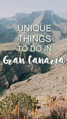 unique things to do on gran canaria off the beaten path (and away from the resorts) including where to go, where to stay, and where to eat on gran canaria