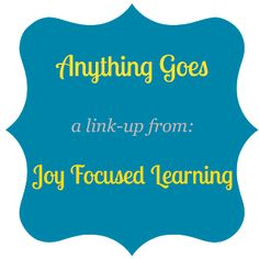 Joy Focused Learning Link-up! Great homeschooling ideas!