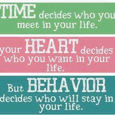 ... Time, heart, behavior...