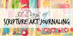 31 Days of Scripture Art Journaling  This might be fun to do art with the kiddos while learning new bible verses!