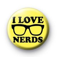 I Love Nerds Badge  Button Badges £0.85