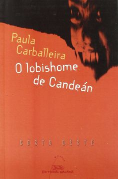 O lobishome de Candeán. Paula Carballeira