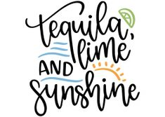 Tequila, lime and sunshine