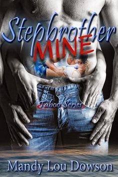 Ladies Living in Bookland: Mandy Lou Dowson - Stepbrother, Mine (Taboo Series. Taboo Series, Books To Read, My Books, Book Images, Romance Books, Erotic, This Book, Author