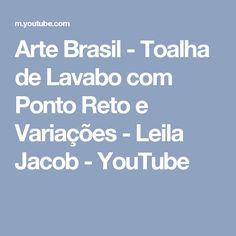 Arte Brasil - Toalha de Lavabo com Ponto Reto e Variações - Leila Jacob - YouTube