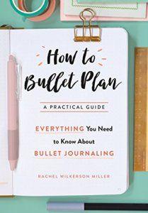 Review: Rachel Wilkerson Miller  How to Bullet Plan