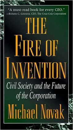 The fire of invention : civil society and the future of the corporation / Michael Novak