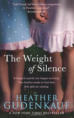 The Weight of Silence - Heather Gudenkauf - not as good as One Breath Away, but still worth a read