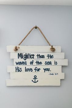 Solid wood, heavy duty sign I built for Noah's nursery! Mightier than the waves of the sea, is His love for you! ⚓️