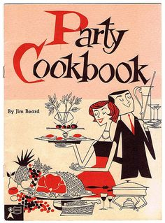 Party Cookbook by Jim Beard, Love the authentic, pink and red, mid-century modern couple illustration here. Julia Child spoke of Jim Beard several times in her fabulous book My Life in France; any cooking friend of Julia's was definitely on their game. Vintage Advertisements, Vintage Ads, Vintage Prints, Vintage Food, Retro Food, Vintage Cooking, Vintage Graphic, Vintage Ephemera, Vintage Posters