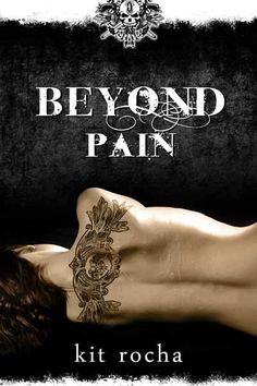 """Beyond Pain"" by Kit Rocha Book #3"