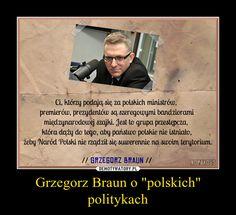 """Grzegorz Braun o """"polskich"""" politykach"""
