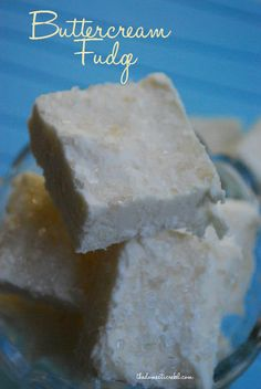 Omigosh! Buttercream Fudge! Haven't tried it yet but looks sooooo good!