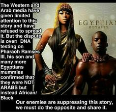 There is a lot to be learned from History and Science , if you open your mind. I had long ago heard of the denial of the ancestory of the Egyptian Pharoahs.