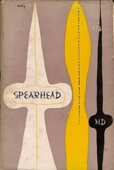 """Alvin Lustig - Bookjacket for """"Spearhead"""" designed by American graphic designer Alvin Lustig Published by New Directions. Book Cover Art, Book Cover Design, Book Design, Design Art, Print Design, Book Covers, Graphic Design Typography, Graphic Design Illustration, Book Illustration"""