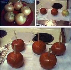 funny prank.....I did this to a friend of mine about 25 years ago...haven't heard from her since....dip onions in caramel...