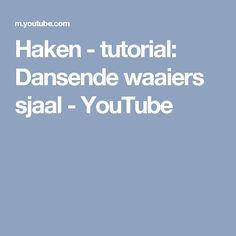 Haken - tutorial: Dansende waaiers sjaal - YouTube