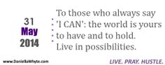 Live in Possibilities (Live. Pray. Hustle. 05/31/14)