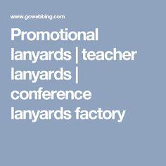 Promotional lanyards | teacher lanyards | conference lanyards factory