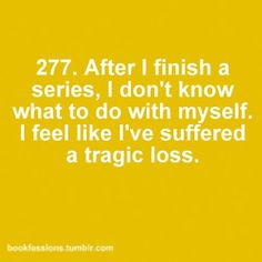 This is what I'm feeling like today after finishing off Chuck...and for finishing a book series I just read...