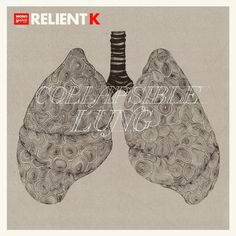 Collapsible Lung: Relient K Crying because I still haven't gotten this yet.