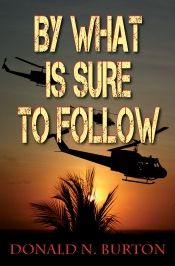 By What is Sure to Follow by Donald N Burton - OnlineBookClub.org Book of the…