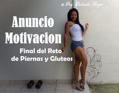 Dey Palencia Reyes - Anuncio - Motivacion - Final del Reto de Piernas y ...