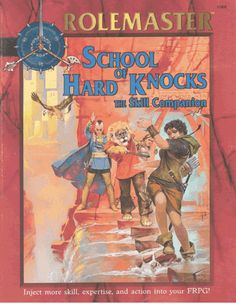 School of hard knocks: The skill companion for Rolemaster Fantasy Roleplaying (RMFRP) by Iron Crown Enterprises.