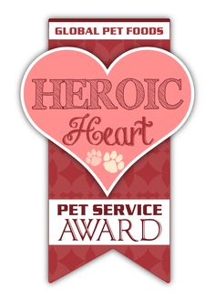 Global Pet Foods is asking people across Canada to nominate their Pet Hero.  Four amazing volunteers will be awarded with the Heroic Heart Pet Service Award.