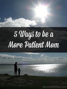 5 Ways to be a More Patient Mom i wish i had these tips when i was raising my 4 kids. i guess i can try and use the tips with the grandkids. Kids And Parenting, Parenting Hacks, Peaceful Parenting, Parenting Articles, Foster Parenting, Single Parenting, Positano, Best Mom, 5 Ways