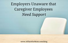 Many employers admit they'd be willing to offer caregiving support, if they knew of the need. See how caregiver employees can gain support.