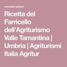 Ricetta del Farricello dell'Agriturismo Valle Tamantina | Umbria | Agriturismi Italia Agritur