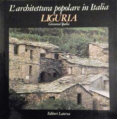 LIGURIA L ARCHITETTURA POPOLARE IN ITALIA di G.Spalla 1984 Laterza grandi opere