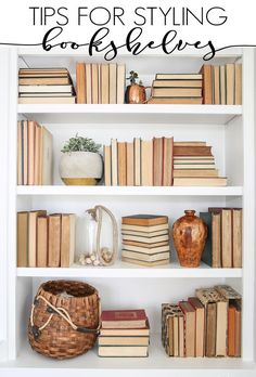Bookshelf Styling Tips: Tips for styling any bookshelves no matter what you have on hand! #bookshelves #stylingtips #homedecor #books #homeaccessories