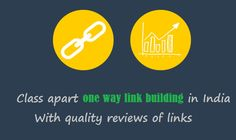 Class apart #onewaylinkbuilding in India with quality reviews of #links – #backlinks #socialmedia #onlinemarketing
