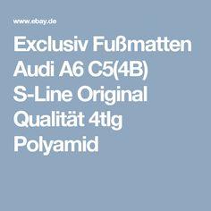 Exclusiv Fußmatten Audi A6 C5(4B) S-Line Original Qualität 4tlg Polyamid