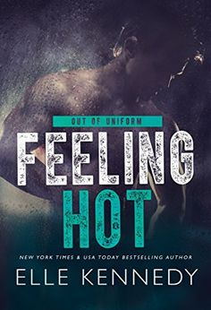 ☆҉‿➹⁀☆҉Daily #FREE Read☆҉‿➹⁀☆҉    Feeling Hot (Out of Uniform Book 3) by Elle Kennedy    #AMAZON #KINDLE #FREEBIE  #FREE at time of post    Amazon Quick Link - https://amzn.to/2u6g0q4