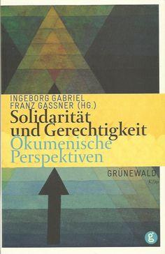 SOLIDARITÄT UND GERECHTIGKEIT Ökumenische Perspektive von Ingeborg Gabriel | eBay