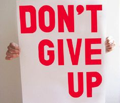 Don't Give Up / Print Liberation #words