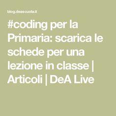 #coding per la Primaria: scarica le schede p er una lezione in classe | Articoli | DeA Live