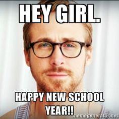 Hey Girl. Happy new school year!! - Ryan Gosling Hey Girl 3 | Meme ...