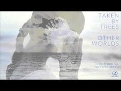 "▶ Taken By Trees - ""Only You"" (Official Audio) - YouTube"